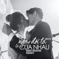 Download Mp3 Đông Nhi - Ngày Đôi Ta Là Của Nhau (feat. Ong Cao Thang) - Single