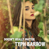 Typh Barrow - Doesn't Really Matter artwork