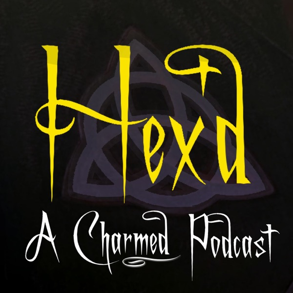 Hex'd: A Charmed (1998) Podcast - SE1EP08 – Hex'd: A Charmed Podcast