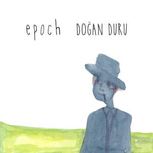 Doğan Duru - Epoch