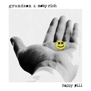grandson & Moby Rich - Happy Pill