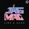 JAGMAC - Like a Band artwork