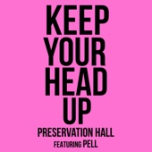 Preservation Hall Jazz Band - Keep Your Head Up (feat. Pell)