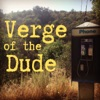 Verge of the Dude