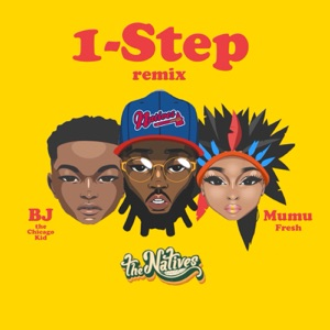 The Natives & BJ the Chicago Kid - 1-Step (Remix) [feat. Mumu Fresh]