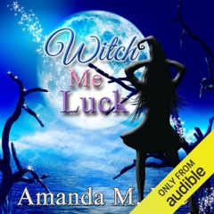 Witch Me Luck: Wicked Witches of the Midwest, Book 6 (Unabridged)