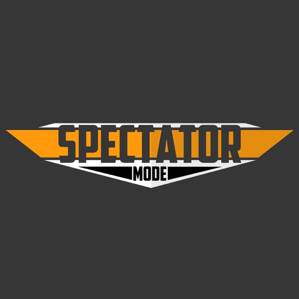 Spectator Mode Podcast - A Podcast For Gamers - Podcast