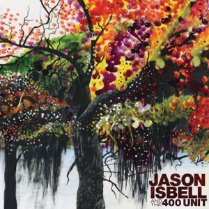 Jason Isbell and the 400 Unit - No Choice in the Matter