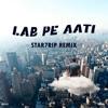 Star7rip - Lab Pe Aati (Remix)
