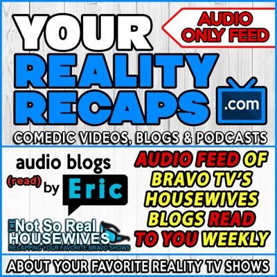 Your Reality Recaps: Bravo Blogs Podcasts