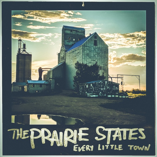 The Prairie States - Every Little Town
