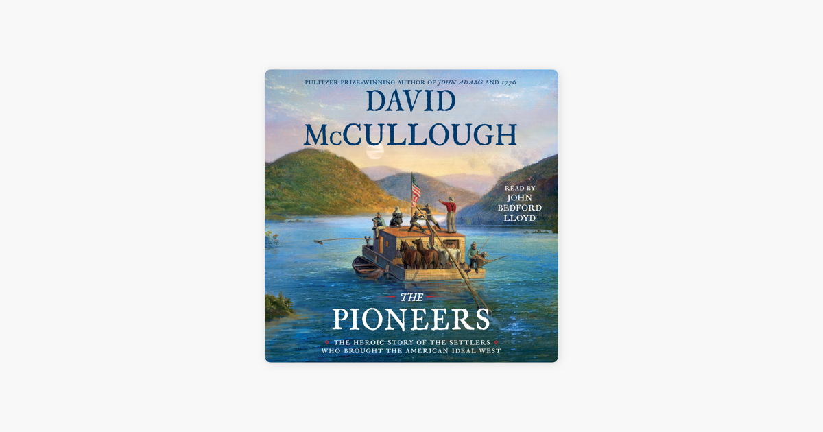 The Pioneers (Unabridged) - David McCullough