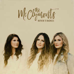 The McClymonts - Mayhem to Madness