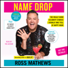 Ross Mathews - Name Drop (Unabridged)  artwork