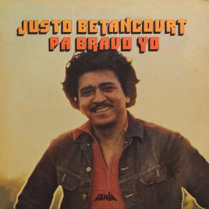 Justo Betancourt - Pa' Bravo Yo