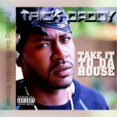 Trick Daddy - Take It to Da House (Instrumental Version)