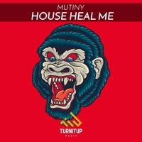House Heal Me - MUTINY