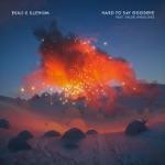Ekali & Illenium - Hard To Say Goodbye (feat. Chloe Angelides)
