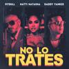 Pitbull, Daddy Yankee & Natti Natasha - No Lo Trates ilustración