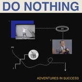 Do Nothing - Adventures in Success