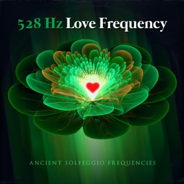 ‎528 Hz Love Frequency - Single by Ancient Solfeggio Frequencies