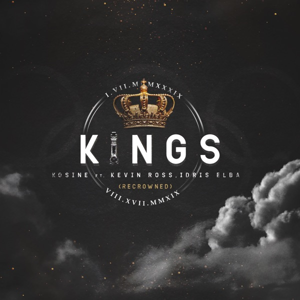 Kings (feat. Kevin Ross & Idris Elba) [Recrowned] - Single