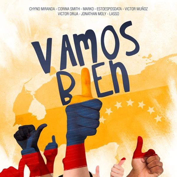 Vamos Bien (feat. Marko, Victor Muñoz, Victor Drija, Jonathan Moly & Lasso) - Single