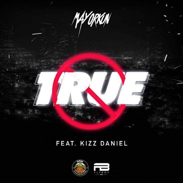 True (feat. Kizz Daniel) - Single