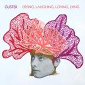 Guster - Crying, Laughing, Loving, Lying