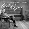Tito Rojas - Un Gallo Para La Historia