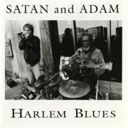 Harlem Blues - Satan and Adam - Satan and Adam