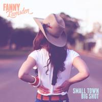 Fanny Lumsden - Small Town Big Shot artwork
