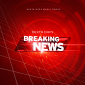 Breaking News - Dexta Daps