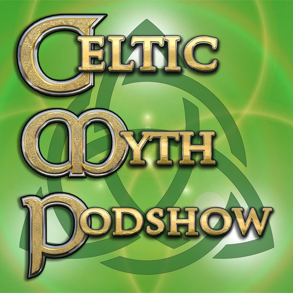 Celtic Myth Podshow – Podcast – Podtail