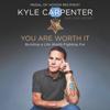 Kyle Carpenter & Don Yaeger - You Are Worth It  artwork