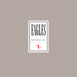 Eagles - Hell Freezes Over (Remaster 2018)