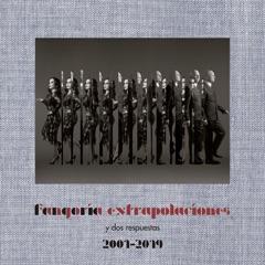 Extrapolaciones y dos respuestas 2001-2019
