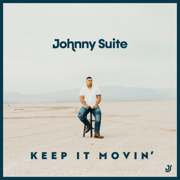 Keep It Movin' - EP - Johnny Suite - Johnny Suite