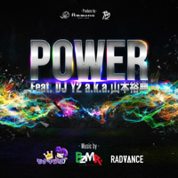 POWER (feat. DJ Y2 a.k.a. 山本裕典)