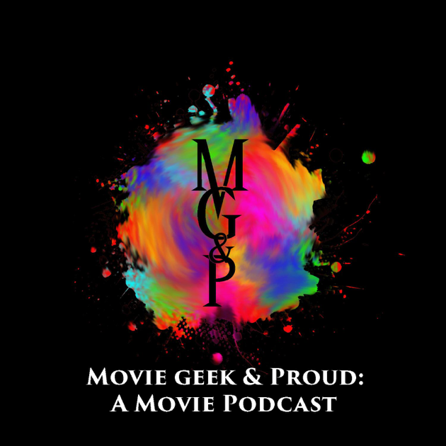 Movie Geek Proud A Movie Podcast Ep 52 Avengers Endgame