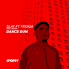 Slay - Dance Dun (feat. Trigga & Zed Bias) artwork