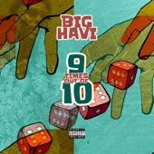 Big Havi - 9 Times Out Of 10