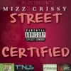 Street Certified, Bloc & MIZZ CRISSY
