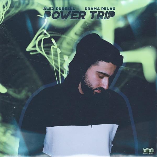 Power Trip (feat. Drama Relax) - Single