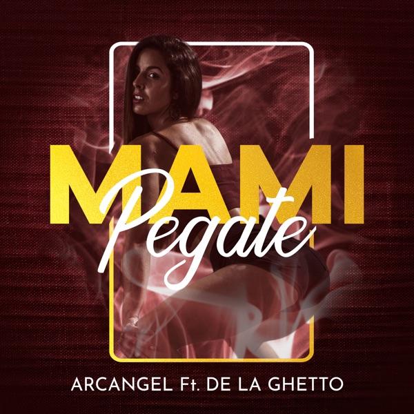 Mami Pégate (feat. De La Ghetto) - Single