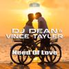 DJ Dean & Vince Tayler - Need of Love (Shinzo Remix) artwork