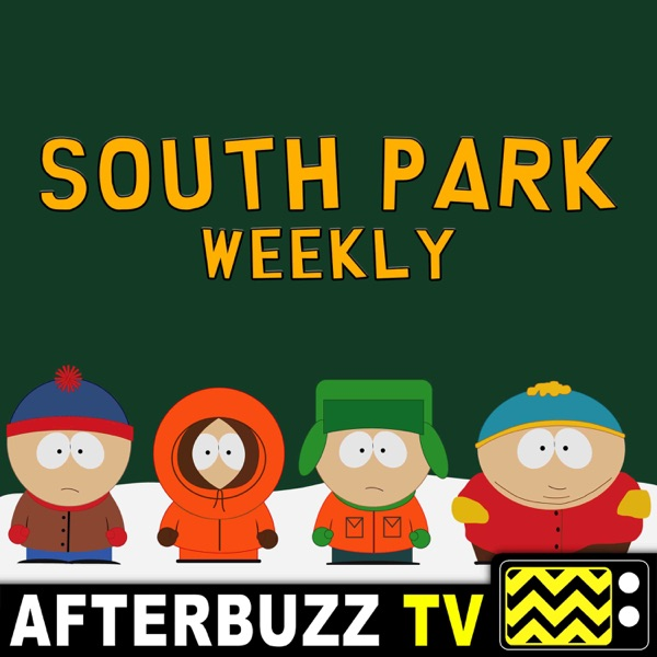South Park Weekly - AfterBuzz TV
