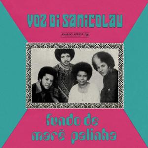 Voz Di Sanicolau - Fundo de Maré Palinha - EP