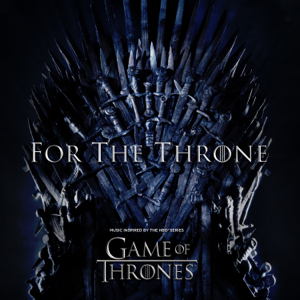 For the Throne (Music Inspired by the HBO Series Game of Thrones) - Various Artists