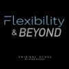 Ryan Richko - Flexibility & Beyond (Original Soundtrack)